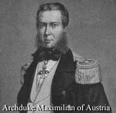 Archduke Ferdinand Maximilian