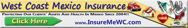 Mexico Insurance, Mexico Home, Mexico Auto, Mexico Boat, Mexico Condo Insurance Experts